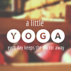a-little-yoga-each-day-keeps-the-doctor-away